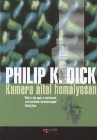 Philip K. Dick - Kamera által homályosan