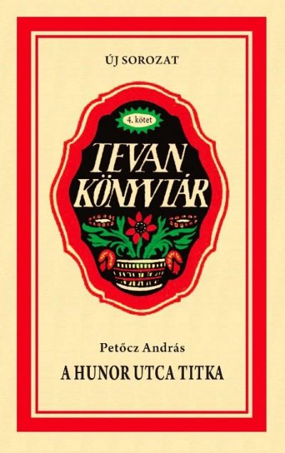Petőcz András - A Hunor utca titka