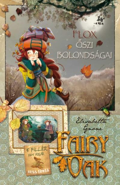 Elisabetta Gnone - Fairy Oak 6. - Flox őszi bolondságai