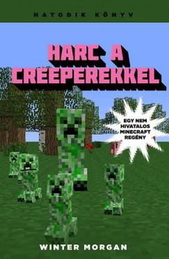 Winter Morgan - Harc a creeperekkel - Egy nem hivatalos Minecraft regény 6.