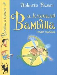 Roberto Piumini - Bambilla, a kismanó 1. - Fondor csapdája
