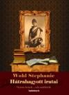 Wohl Stephanie - Wohl Stephanie h�trahagyott iratai