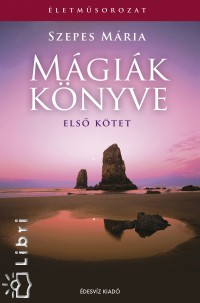 Szepes Mária - Mágiák könyve I.-II.