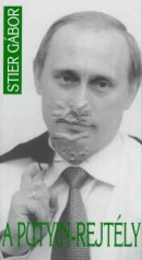 Stier Gábor - A Putyin-rejtély