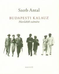 Szerb Antal - Budapesti kalauz