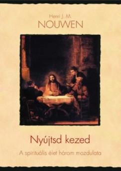 Henri J. M. Nouwen - Nyújtsd kezed