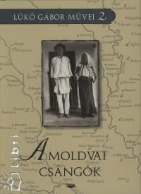 Lükő Gábor - A moldvai csángók