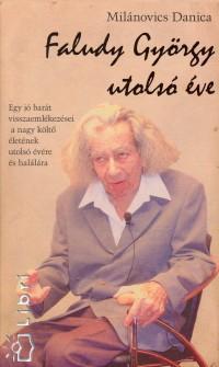 Milánovics Danica - Faludy György utolsó éve