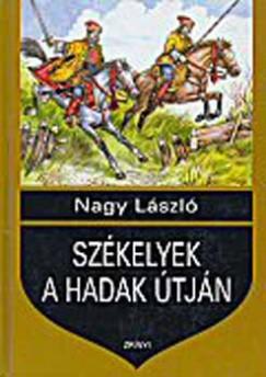Nagy László - Székelyek a hadak útján
