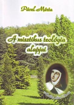 Pável Márta - A misztikus teológia alapjai
