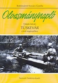 Boldizsárné Kovács Gizella - Fekete István - Olvasmánynapló - Tüskevár