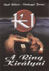 Opál Róbert - Várhegyi Ferenc - K1 - A Ring Királyai
