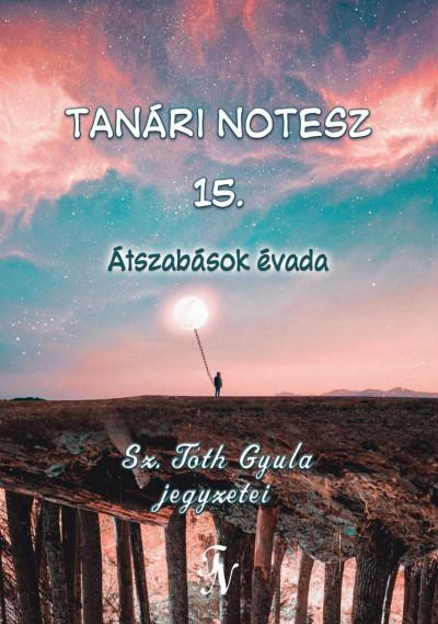 Sz. Tóth Gyula - Tanári notesz 15.