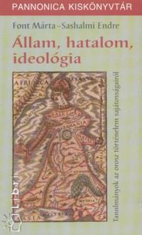 Font Márta - Sashalmi Endre - Állam, hatalom, ideológia