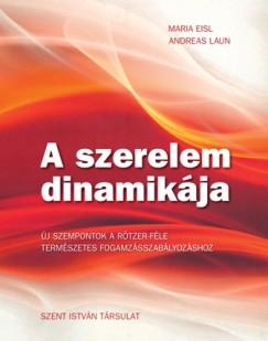 Maria Eisl - Andreas Laun - A szerelem dinamikája