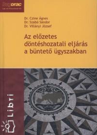 Czine Ágnes - Dr. Szabó Sándor - Dr. Villányi József - Az előzetes döntéshozatali eljárás a büntető ügyszakban