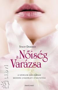 Stacey Demarco - A Nőiség Varázsa