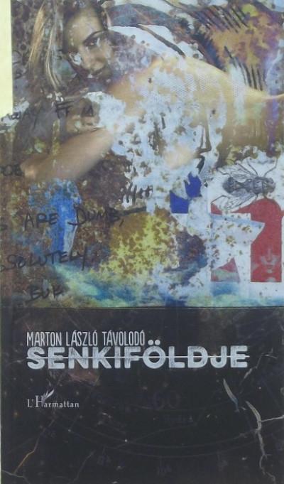 Marton László Távolodó - Senkiföldje