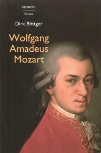 Dirk Böttger - Wolfgang Amadeus Mozart