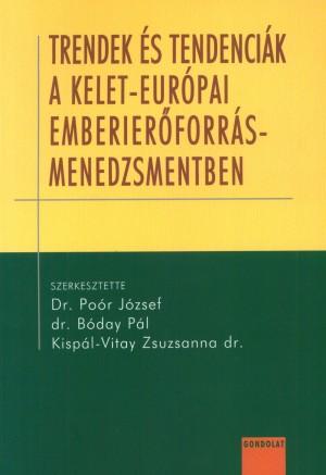 B�day P�l (Szerk.) - Kisp�l-Vitay Zsuzsanna (SZERK.) - Dr. Po�r J�zsef (Szerk.) - Trendek �s tendenci�k a kelet-eur�pai emberi er�forr�s menedzsmentben