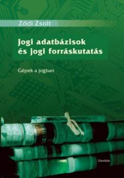 Ződi Zsolt - Jogi adatbázisok és jogi forráskutatás - Gépek a jogban