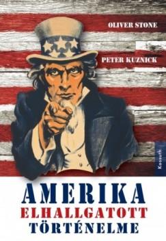 Peter Kuznick Oliver Stone - - Amerika elhallgatott történelme