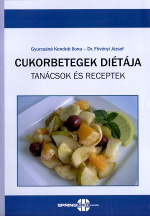 Dr. F�v�nyi J�zsef - Gyurcs�n� Kondr�t Ilona - Cukorbetegek di�t�ja - Tan�csok �s receptek