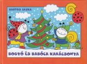 Bartos Erika - Bogyó és Babóca karácsonya