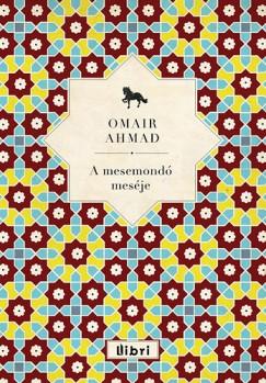 Omair Ahmad - A mesemondó meséje