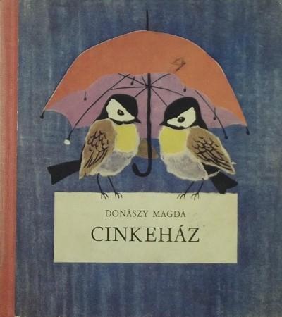 Donászy Magda - Cinkeház