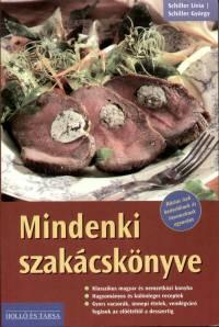 Schiller György - Schiller Lívia - Mindenki szakácskönyve