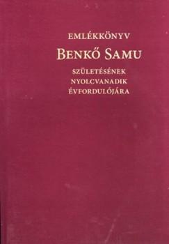 Sipos Gábor  (Szerk.) - Emlékkönyv - Benkő Samu születésének nyolcvanadik évfordulójára