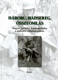 Markó György  (Szerk.) - Háború, hadsereg, összeomlás