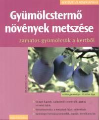 Hansjöörg Haas - Gyümölcstermő növények metszése