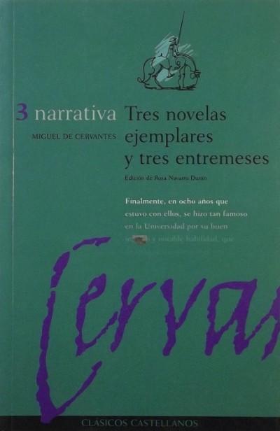 Miguel De Cervantes - Tres novelas ejemplares y tres entremeses