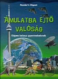 David Burnie - Linda Gamlin - Alex Martin - Dr. Douglas Palmer - Tim Healey  (Szerk.) - Robin Hosie  (Szerk.) - Ámulatba ejtő valóság