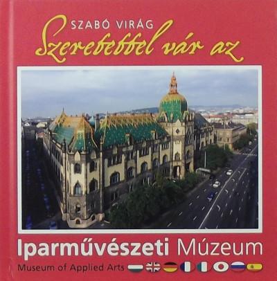 Szabó Virág - Szeretettel vár az Iparművészeti Múzeum