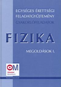 Medgyes Sándorné  (Szerk.) - Dr. Tasnádi Péter  (Szerk.) - Egységes érettségi feladatgyűjtemény - Fizika