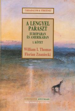 William Isaac Thomas - Florian Znaniecki - A lengyel paraszt Európában és Amerikában I.