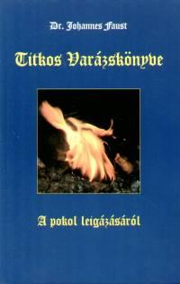 Johannes Faust - Titkos Varázskönyve - A pokol leigázásáról