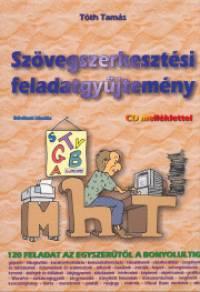 Tóth Tamás - Szövegszerkesztési feladatgyűjtemény CD melléklettel