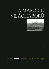 Ungváry Krisztián  (Szerk.) - A második világháború