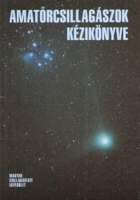 Mizser Attila  (Szerk.) - Amatőrcsillagászok kézikönyve