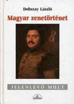 Dobszay László - Magyar zenetörténet