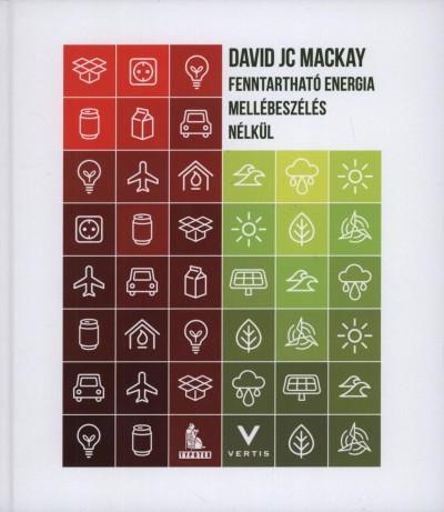 David Jc Mackay - Fenntartható energia mellébeszélés nélkül