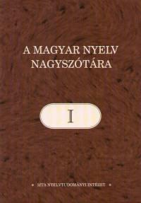 Ittzés Nóra  (Szerk.) - A magyar nyelv nagyszótára I.