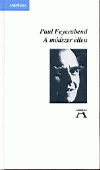 Paul Feyerabend - A módszer ellen