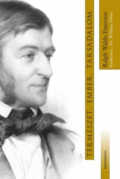 Emerson Ralph Waldo - Természet, ember, társadalom