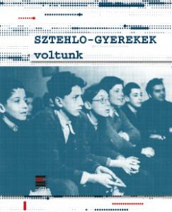 Andrási Andor  (Szerk.) - Laborczi Dóra  (Szerk.) - Sztehlo - gyerekek voltunk