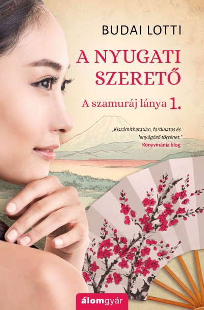 Budai Lotti - A nyugati szerető - A szamuráj lánya 1.